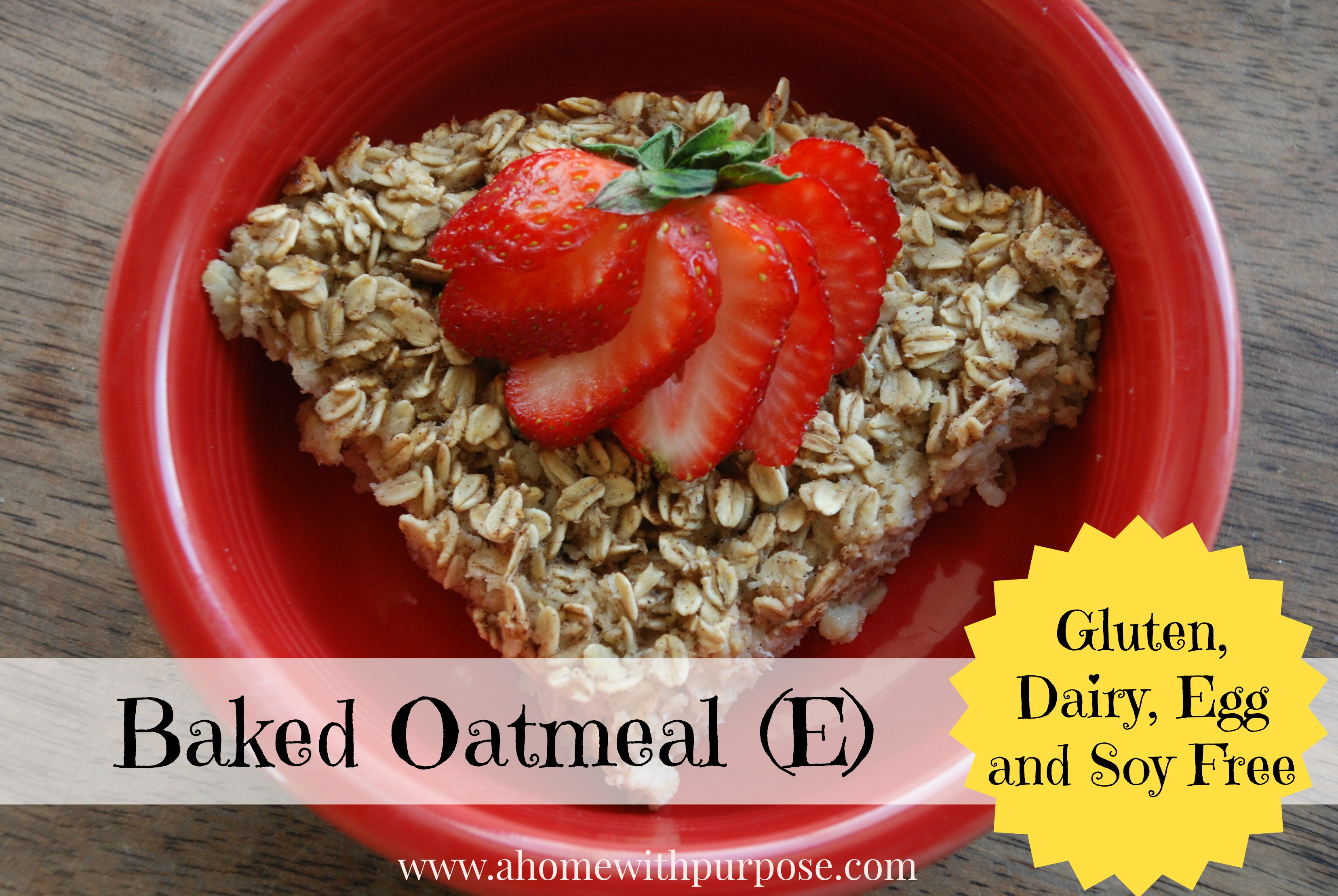 Baked Oatmeal (Gluten, Dairy, Egg and Soy Free) - A Home with Purpose
