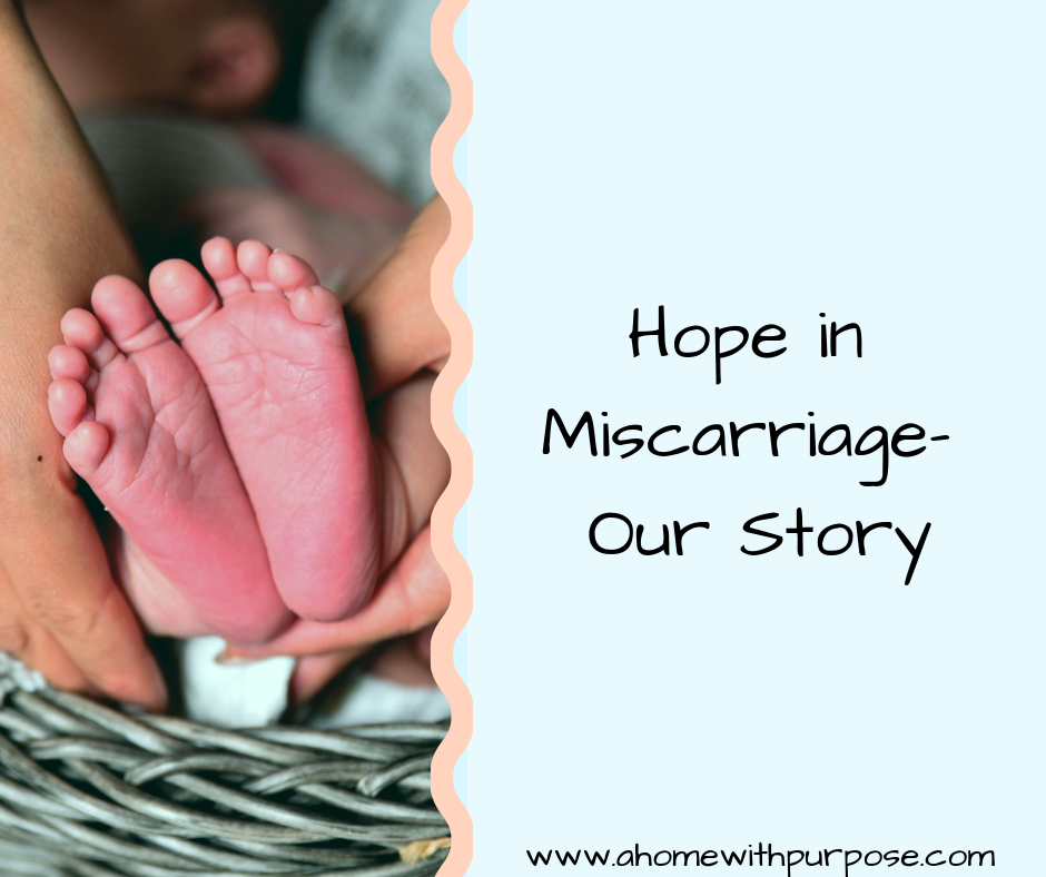 Hope in Miscarriage- Our Story | A Home with Purpose